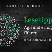 Buchtipp: Agil und erfolgreich führen - Neue Leadership Kompetenzen entwickeln