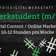 Die Digitalwerkstatt sucht Werkstudent (m/w) Digital Marketing für 10-15 Stunden pro Woche