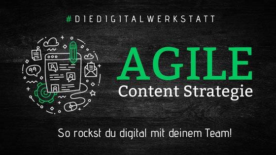 So entwickelst du eine agile Content Strategie!