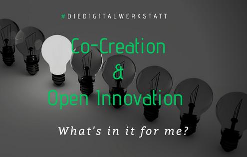 Co Creation und Open Innovation: what's in it for me? Die Digitalwerkstatt stellt sich der Frage.